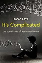 It's Complicated: The Social Lives of Networked Teens by danah boyd (2015-02-24)