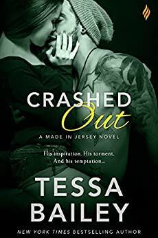 Crashed Out (Made in Jersey) by [Bailey, Tessa]