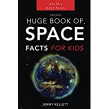 Space Facts: Huge Book of Space Facts for Kids: Space Books for Kids (English Edition)