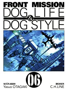Front Mission - Dog Life and Dog Style Edition simple Tome 6