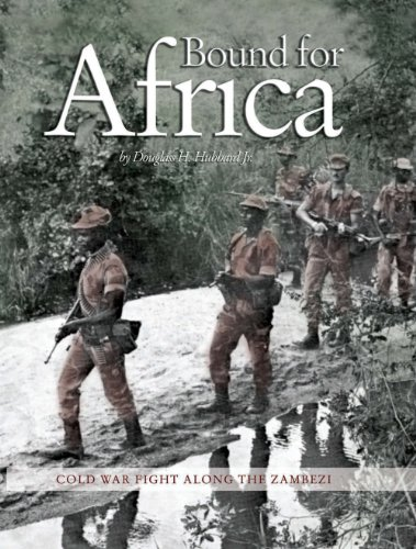Bound for Africa: Cold War Fight Along the Zambezi (English Edition)