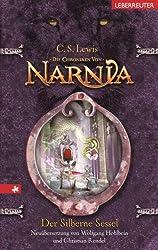 Die Chroniken von Narnia / Der silberne Sessel: Neuübersetzung
