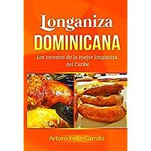 Longaniza Dominicana: Los secretos de la mejor longaniza del caribe (Cocina dominicana nº 9) (Spanish Edition)