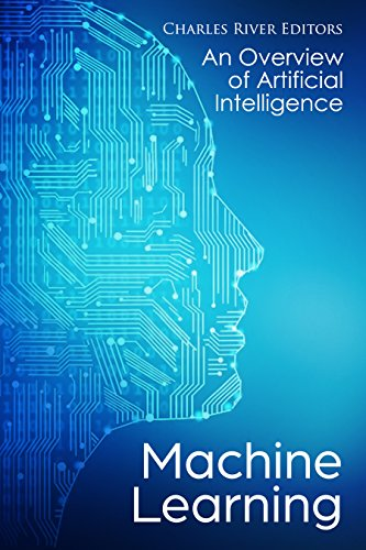Machine Learning: An Overview of Artificial Intelligence (English Edition)