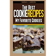The Best Cookie Recipes: My Favorite Cookies
