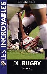 Les Incroyables du rugby (Documents, Actualités, Société)