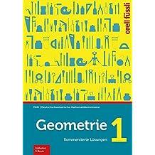 Geometrie 1 - Kommentierte Lösungen: Inkl. E-Book
