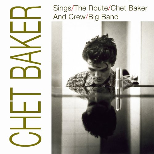 Chet Baker Sings / The Route /...