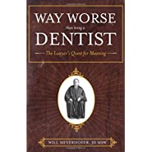 Way Worse Than Being a Dentist: The Lawyer's Quest for Meaning