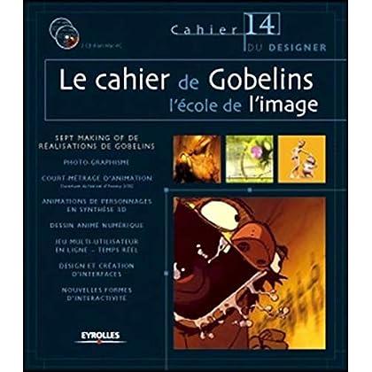 Le cahier de Gobelins : L'école de l'image (2Cédérom)
