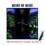 Mississippi Love Bugs ? Heart of Blues