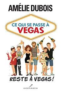 Ce qui se passe à Vegas reste à Vegas ! par Amélie Dubois