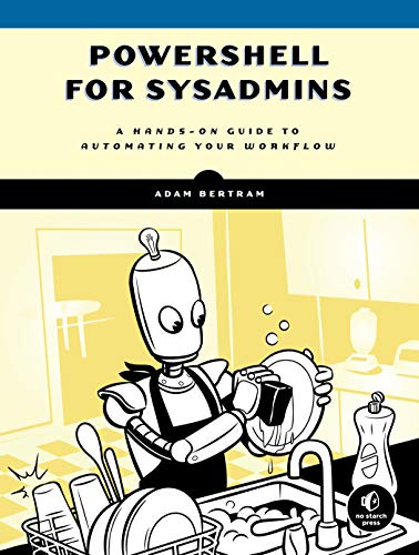 PowerShell for Sysadmins: A Hands-on Guide to Automating Your Workflow -