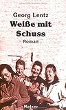Weiße mit Schuß (Reihe Melzer) - Georg Lentz
