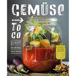Gemüse to go. 80 Rezepte für unterwegs