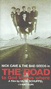 Nick Cave - The Road To God Knows Where [VHS]