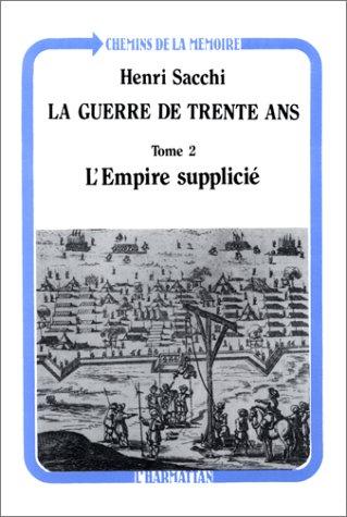 La Guerre de Trente ans, tome 2 : L'empire supplicié par Henri Sacchi