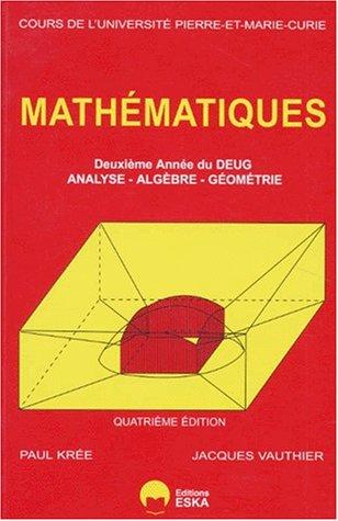 Mathématiques, DEUG 2e année. Algèbre, analyse, géométrie