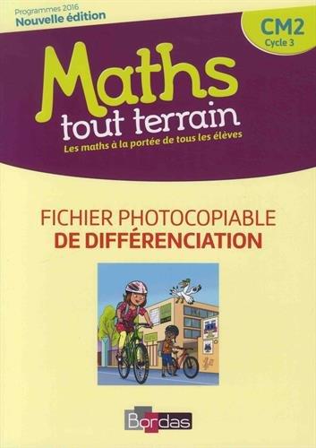 Mathématiques CM2 Cycle 3 Maths Tout terrain : Fichier photocopiable de différenciation