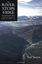 The River Stops Here: Saving Round Valley, A Pivotal Chapter in California's Water Wars