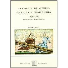 La Carcel De Vitoria En Baja Edad Media 1428-1530 (Bilduma oharrak)