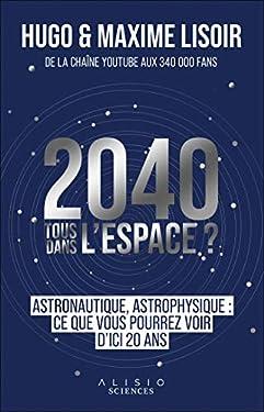 2040 : Tous dans l'espace ?