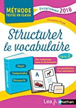 Structurer le vocabulaire - Cycle 2 de Françoise Picot