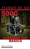 Hasselblad 500C: Learning the Basics (English Edition)