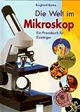 Die Welt im Mikroskop