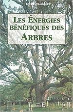 Les Energies bénéfiques des arbres de Erwann Theobald