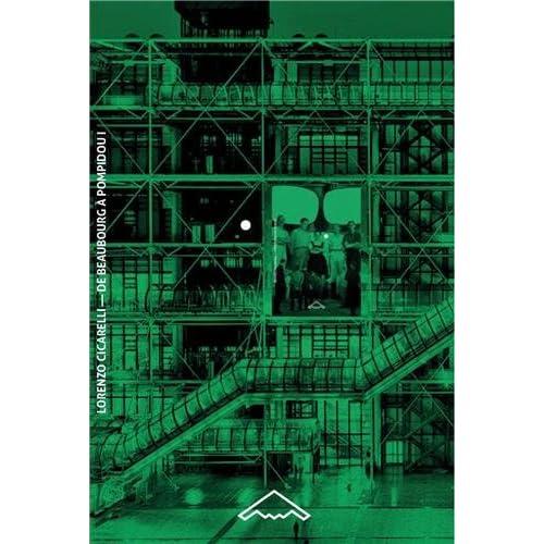 De Beaubourg à Pompidou vol. 1. Les architectes (1968-1971)