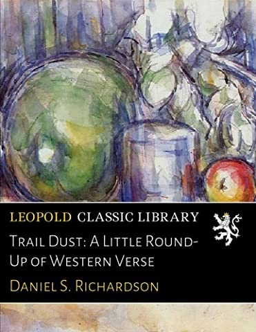 Trail Dust: A Little Round-Up of Western Verse
