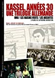 Kassel, 1930s: A German Trilogy ( Kassel, ann?es 30 : Une Trilogie Allemande (Oma / Les Raisins Verts / Les Absentes ) ) ( Oma / The Sour Grapes / The Absentees ) by Catherine Bernstein