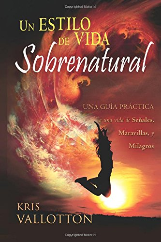 Developing a Supernatural Lifestyle (Spanish)