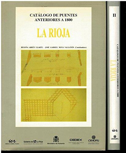 CATÁLOGO DE PUENTES ANTERIORES A 1800. LA RIOJA. 2 vols.