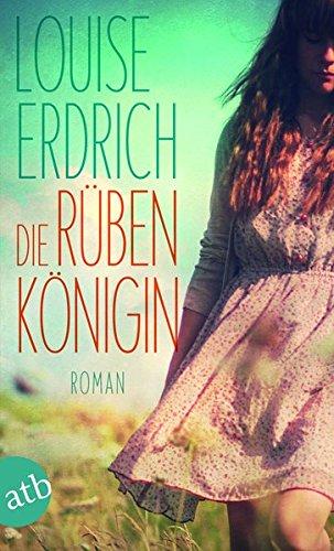 Buchseite und Rezensionen zu 'Die Rübenkönigin: Roman' von Louise Erdrich