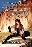 Les Chevaliers d'Antarès 06 - Les sorciers - Format Kindle - 9782923925998 - 11,99 €