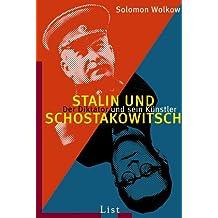 Stalin und Schostakowitsch: Der Diktator und sein Künstler