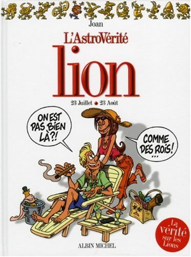 L'AstroVérité : Lion : 23 Juillet-23 août