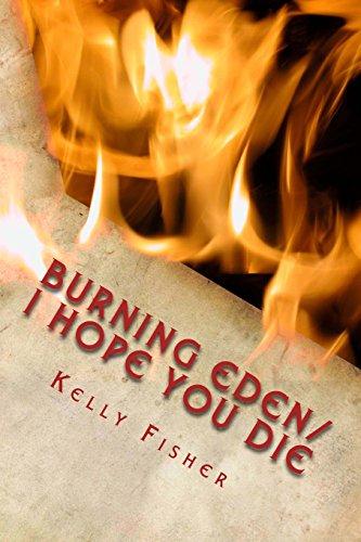 Burning Eden/ I Hope You Die