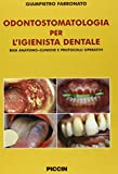 eBook Gratis da Scaricare Odontostomatologia per l Igienista dentale Basi Anatomo cliniche e protocolli operativi (PDF,EPUB,MOBI) Online Italiano
