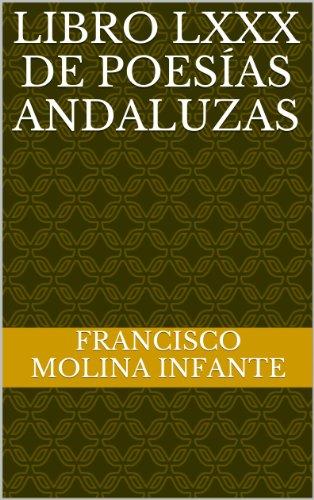 LIBRO LXXX DE POESÍAS ANDALUZAS (POESÍA ANDALUZA ACTUAL nº 80) (Spanish Edition)