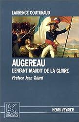 Augereau, l'enfant maudit de la gloire