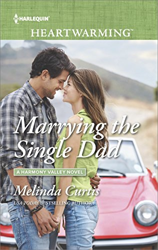 Marrying the Single Dad: A Clean Romance (A Harmony Valley Novel Book 8) (English Edition)