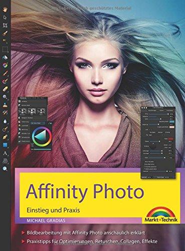 affinity-photo-einstieg-und-praxis-fur-windows-version-die-anleitung-schritt-fur-schritt-zum-perfekt