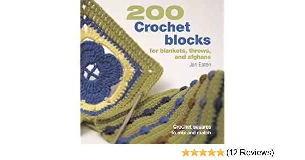 200 Crochet Blocks: For Blankets, Throws, And Afghans: Amazon.de ...