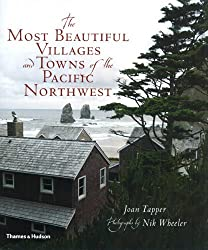 The Most Beautiful Villages and Towns of the Pacific Northwest (The Most Beautiful Villages) by Joan Tapper (2010-10-15)