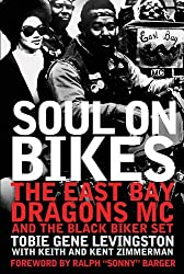 Soul on Bikes: The East Bay Dragons MC and the Black Biker Set by Tobie Levingston (2013-11-15)