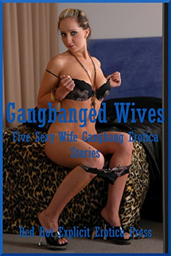 Gangbang wife stories