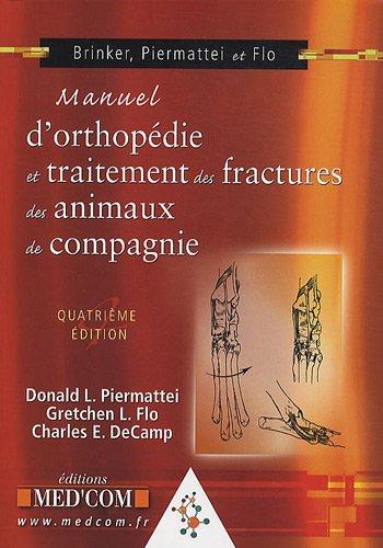 Manuel d'orthopédie et traitement des fractures des animaux de compagnie par Donald L. Piermattei